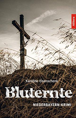 Bluternte: Ein Niederbayern-Krimi