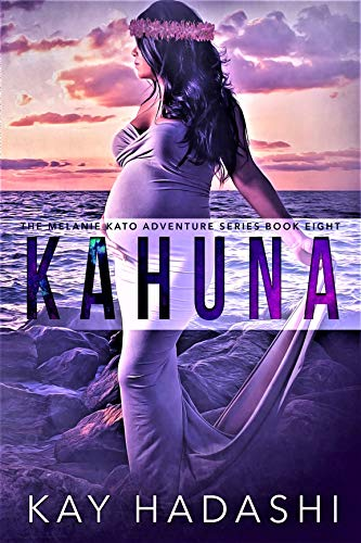 Kahuna: Full Moons Bring Ancient Spirits Back to Life (The Melanie Kato Adventure Series Book 8) (English Edition)