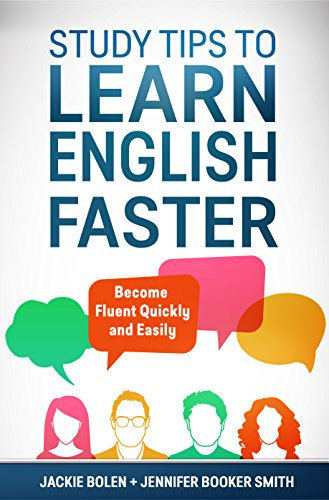 Study Tips to Learn English Faster: Become Fluent Quickly and Easily (Tips for English Learners Book...