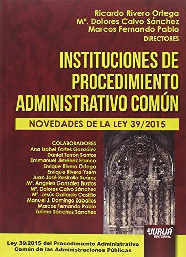 Instituciones de procedimiento administrativo común. Novedades de la ley 39/2015