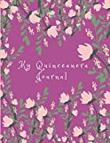 My Quinceanera Journal: From Girl To Young Lady (Large Blank Lined Notebook For 15 or 16 Year Old Teenage Girls To Write In and Remember This Transformative Time)
