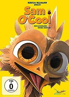 Sam O'Cool - Ein schräger Vogel hebt ab!