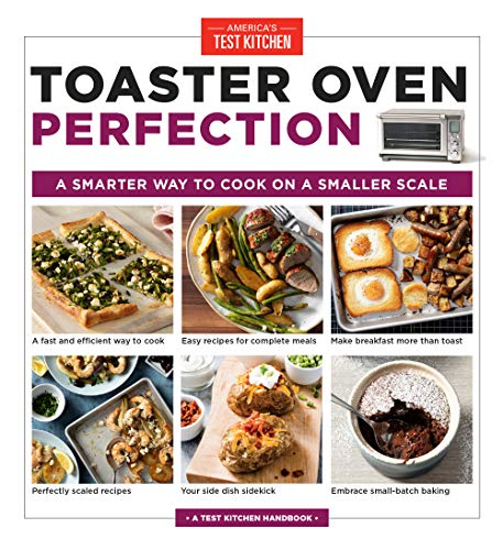 Toaster Oven Perfection: A Smarter Way to Cook on a Smaller Scale (English Edition)