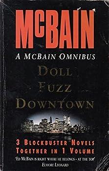 "A McBain Omnibus: ""Doll"", ""Fuzz"", ""Downtown"" - Book  of the 87th Precinct"