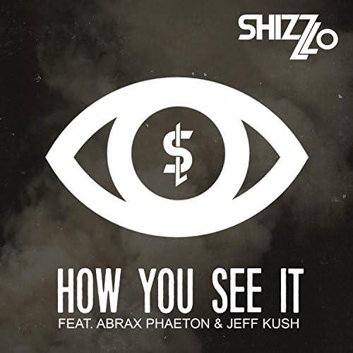 Shizz Lo feat. Abrax Phaeton & Jeff Kush