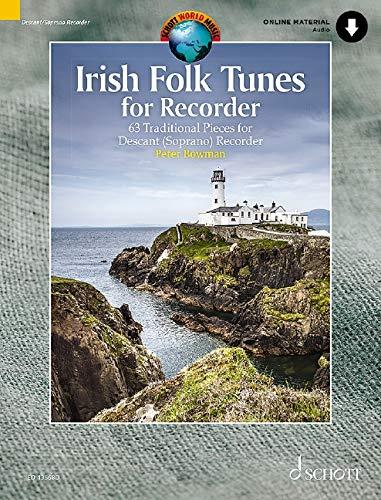 Irish Folk Tunes for Descant Recorder: 63 Traditional Pieces. Sopran-Blockflöte. Ausgabe mit Online-Audiodatei. (Schott World Music)
