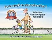 As-tu Rempli Un Seau Aujourd'hui ? - Le Bonheur Quotidien Expliqué Aux Enfants de Carol McCloud