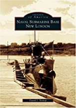 Naval Submarine Base New London (CT) (Images of America) Paperback – July 25, 2005