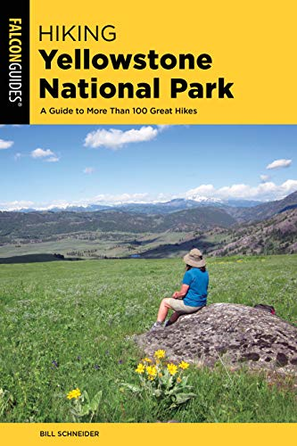 Hiking Yellowstone National Park: A Guide to More Than 100 Great Hikes (Regional Hiking)