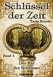 Schlüssel der Zeit - Band 1: Der Ruf der Schlösser: Lokale Histo-Fantasy-Serie