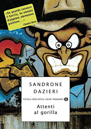 Attenti al gorilla (Le indagini del Gorilla Vol. 1) (Italian Edition) de [Sandrone Dazieri]