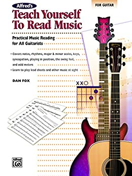 Alfred's Teach Yourself to Read Music for Guitar: Practical Music Reading for All Guitarists! (Guitar) (Teach Yourself Series) by [Dan Fox]