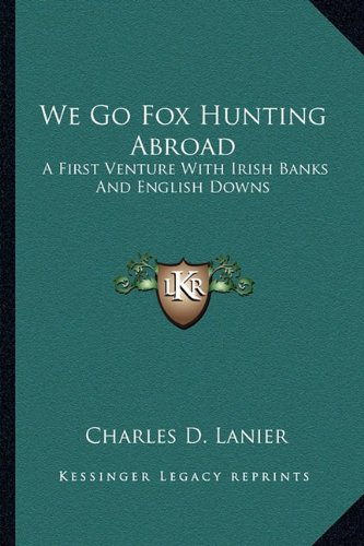 We Go Fox Hunting Abroad: A First Venture with Irish Banks and English Downs