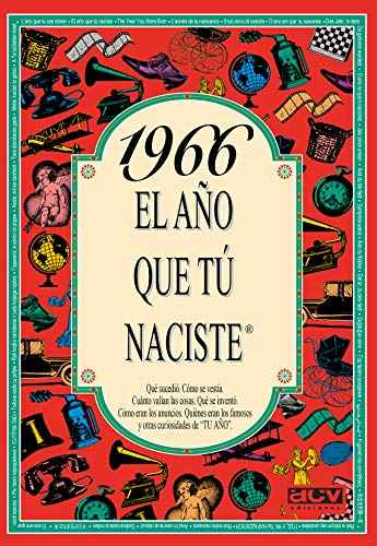 1966 EL AÑO QUE TU NACISTE (El año que tú naciste)