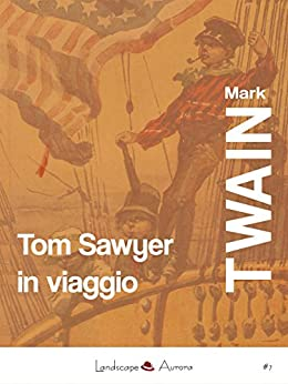 Tom Sawyer in viaggio (Aurora Vol. 7) di [Mark Twain]