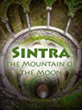 Sintra - The Mountain of the Moon