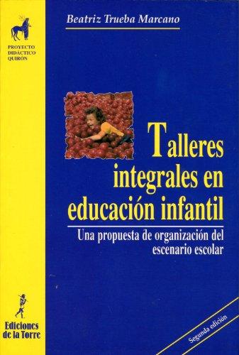 Talleres integrales en Educación Infantil. Una propuesta de organización del