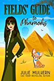 Fields' Guide to Pharaohs (The Poppy Fields Adventures Book 5)