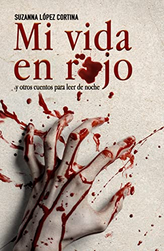 MI VIDA EN ROJO y otros cuentos para leer de noche (Spanish Edition)