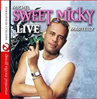 """Sweet Micky Live (Digitally Remastered) by Michel """"Sweet Micky"""" Martelly"""
