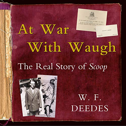 At War With Waugh                   By:                                                                                                                                 W. F. Deedes                               Narrated by:                                                                                                                                 W. F. Deedes                      Length: 4 hrs and 33 mins     Not rated yet     Overall 0.0