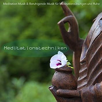 Meditationstechniken - Meditation Musik & Beruhigende Musik für Meditationsübungen und Ruhe