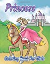 Princess Coloring Book For Girls: Magical Pictures of Princesses, Fairytale Scenes, Beautiful Castles and Queens. Fun and Easy Pages to Color for Kids, Young Children, Teens and Beginner Adults