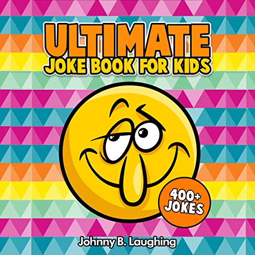Ultimate Joke Books for Kids: 400+ Jokes      Funny Jokes for Kids              By:                                                                                                                                 Johnny B. Laughing                               Narrated by:                                                                                                                                 Wes Super                      Length: 1 hr and 49 mins     Not rated yet     Overall 0.0