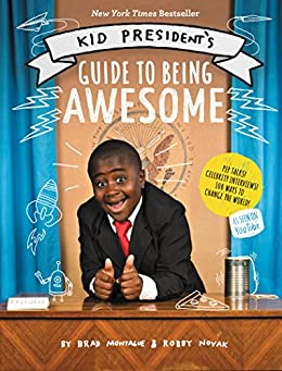 Kid President's Guide to Being Awesome by [Robby Novak, Brad Montague]