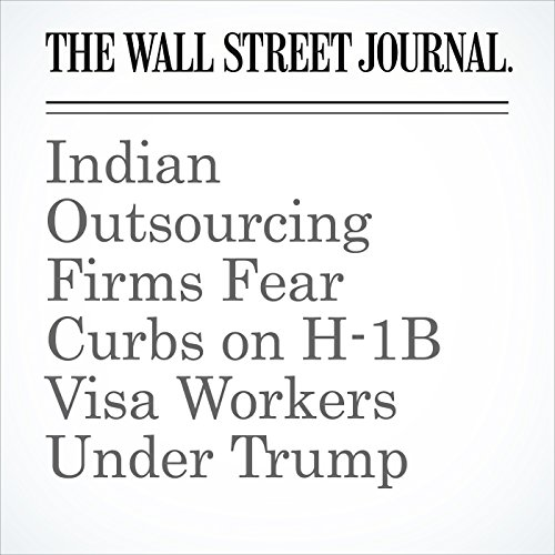 Indian Outsourcing Firms Fear Curbs on H-1B Visa Workers Under Trump copertina