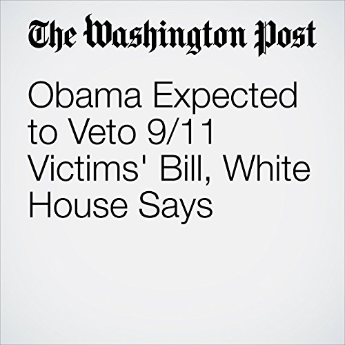Obama Expected to Veto 9/11 Victims' Bill, White House Says cover art