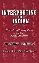 Interpreting the Indian: Twentieth-Century Poets and the Native American