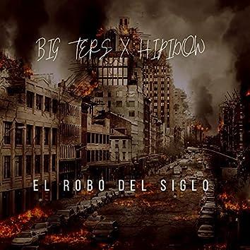 El Robo Del Siglo (feat. Hipidow & gas shawty)