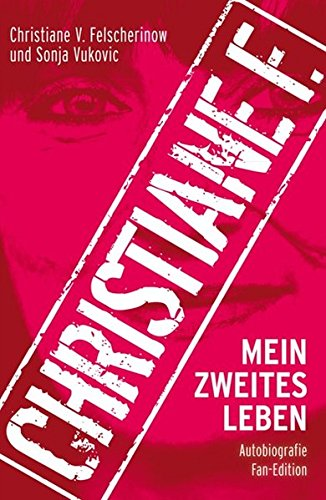 Christiane F. - Mein zweites Leben: Autobiografie: Fan-Edition