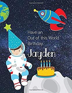 Have an Out of this World Birthday Jayden: Personalized Draw and Write Book with Name for Boy 3 Up