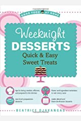 Weeknight Desserts: Quick & Easy Sweet Treats from James Beard Cookbook Hall of Fame Author (Good Food at Home Series) Paperback