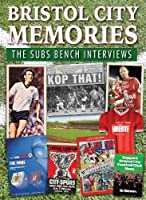 Bristol City Memories: The Subs Bench Interviews