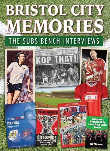 Bristol City Memories: The Subs Bench Interviews