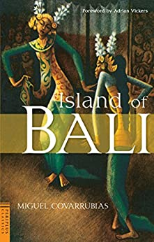Island of Bali (Periplus Classics Series) by [Adrian Vickers Miguel Covarrubias, Adrian Vickers]