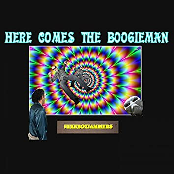 Here Comes the Boogieman