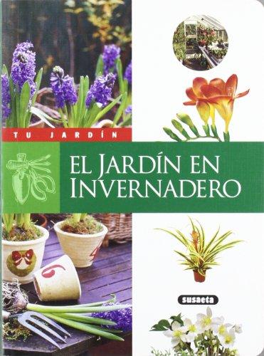 El jardín en invernadero (Tu Jardín)