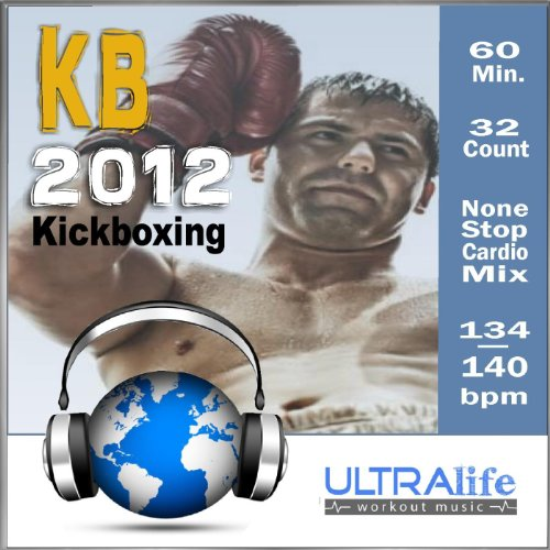 Kickbox 2012 -Top New Workout Music for Kickboxing, Group Fitness, Running, Cycling and Spinning (32 Count) [Non-Stop Re-Mix]
