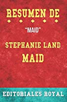 Resumen De Maid: de Stephanie Land: Pautas de Discusion