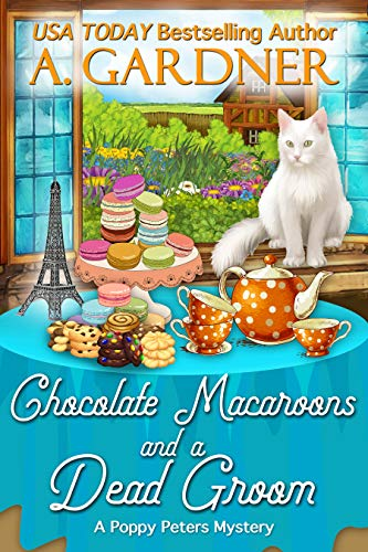 Chocolate Macaroons and a Dead Groom (Poppy Peters Mysteries Book 2)