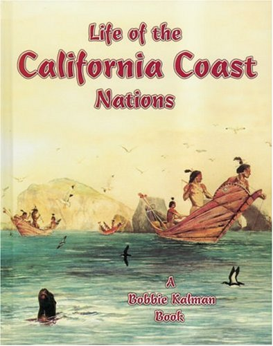 Life of the California Coast Nations (Native Nations of North America)