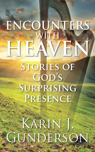 Encounters with Heaven: Stories of God's Surprising Presence