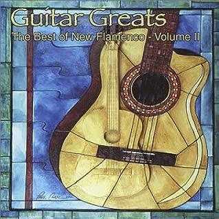 Guitar Greats: The Best Of New Flamenco Volume II