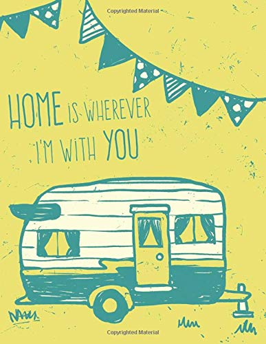 Home is Wherever I'm with You: Camping Journal and Family RV...