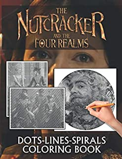 Nutcracker And The Four Realms Dots Lines Spirals Coloring Book: Spirals-Dots-Diagonal Activity Books For Adults