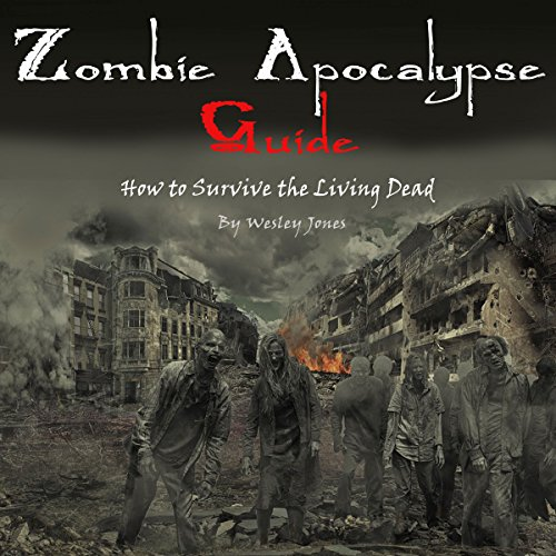 Zombie Apocalypse Guide audiobook cover art